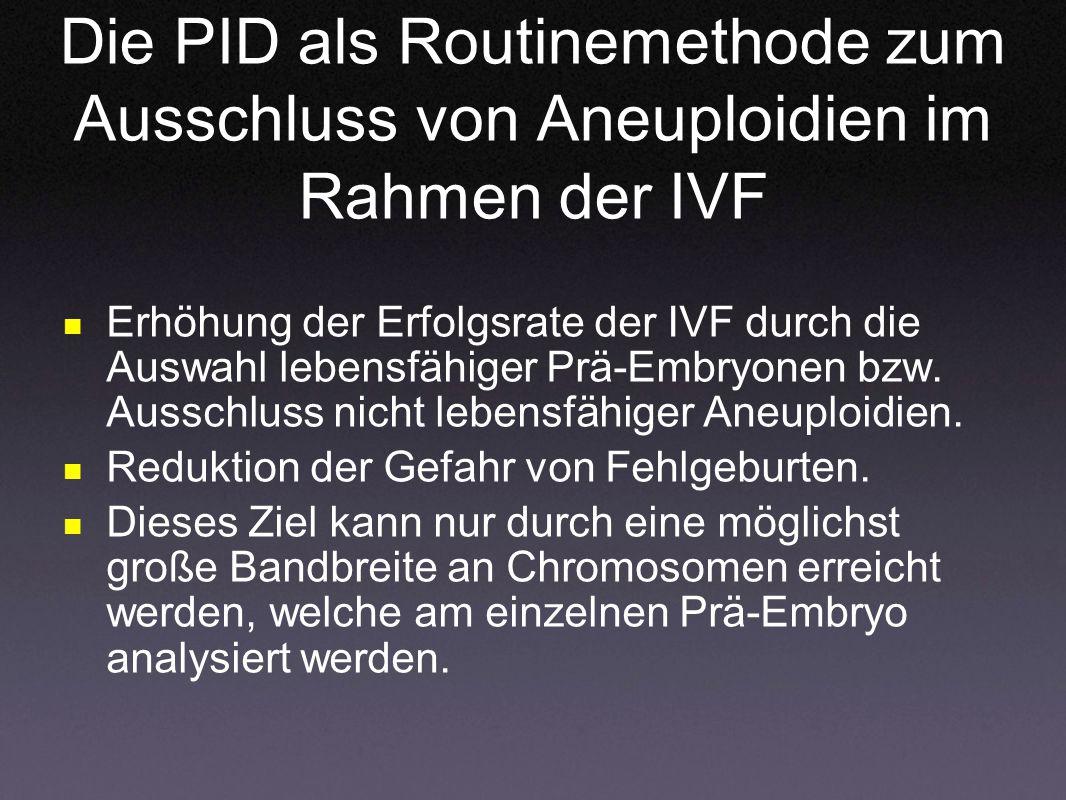 Die PID als Routinemethode zum Ausschluss von Aneuploidien im Rahmen der IVF