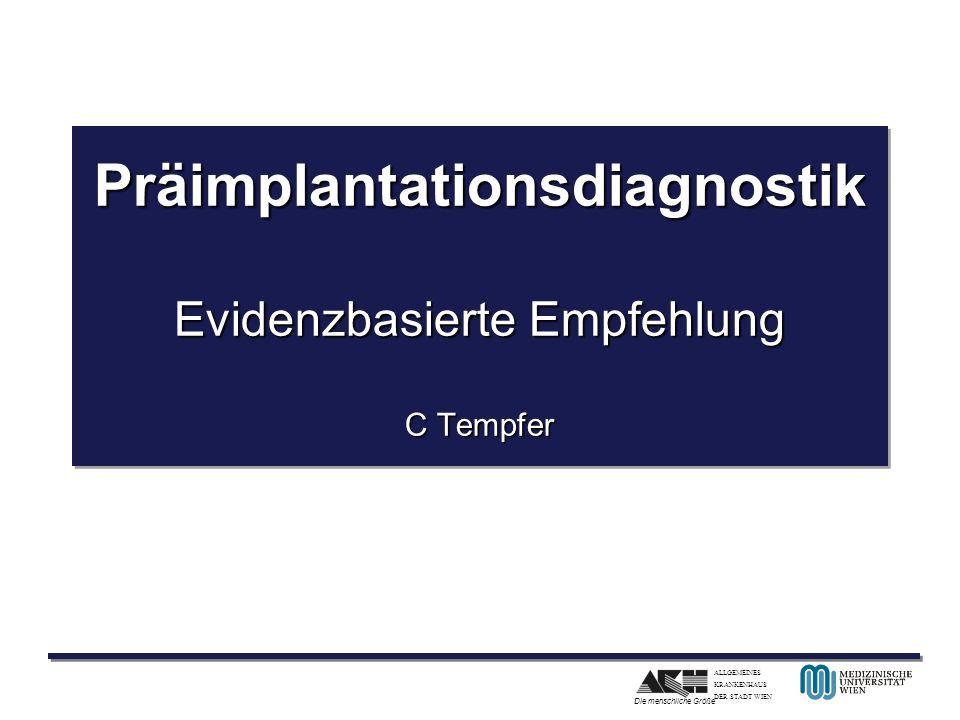 Präimplantationsdiagnostik Evidenzbasierte Empfehlung C Tempfer