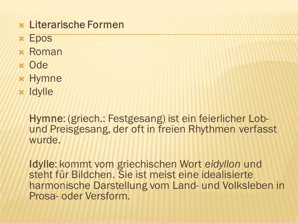 Literarische Formen Epos. Roman. Ode. Hymne. Idylle.