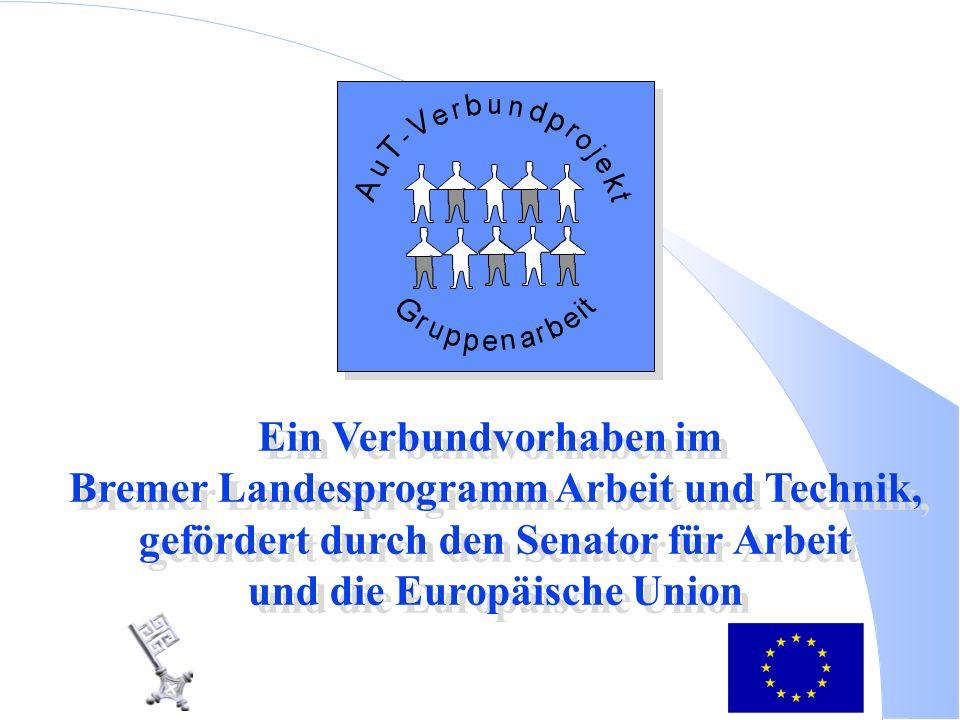 Ein Verbundvorhaben im Bremer Landesprogramm Arbeit und Technik,
