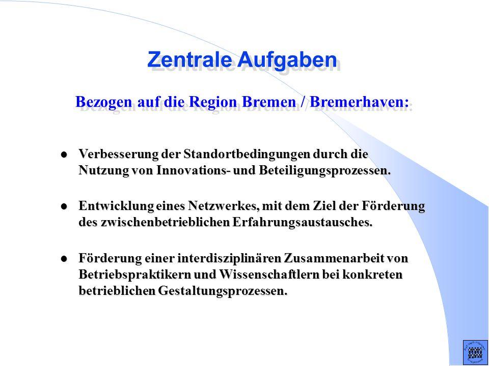 Zentrale Aufgaben Bezogen auf die Region Bremen / Bremerhaven: