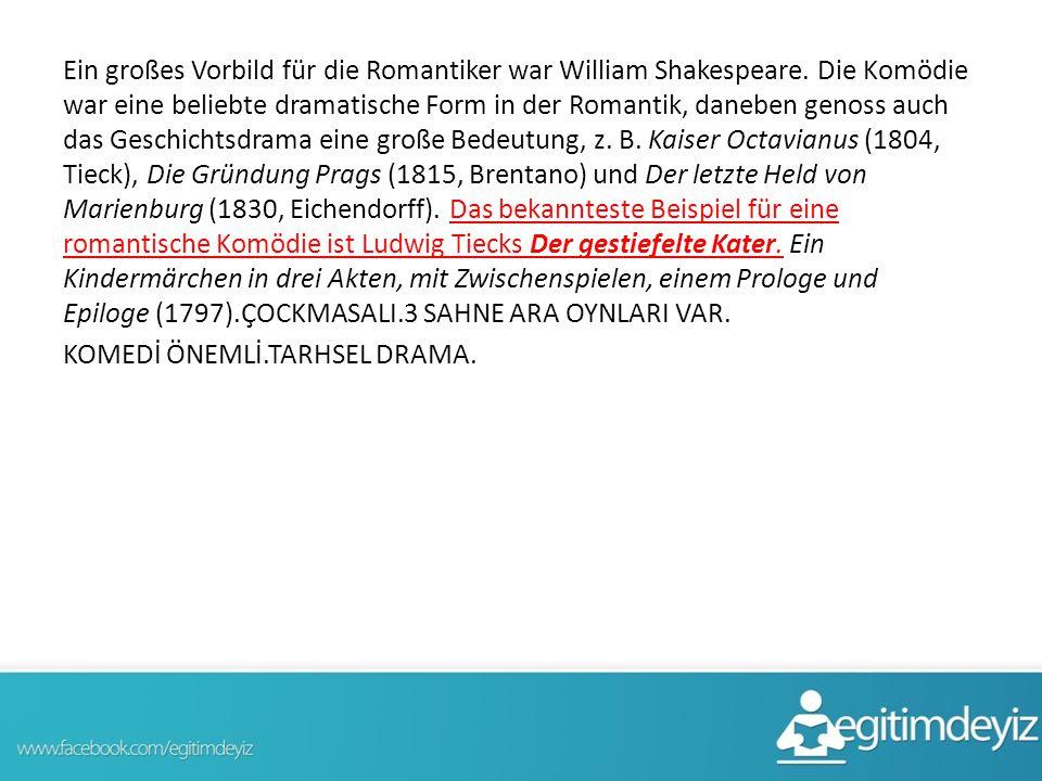 Ein großes Vorbild für die Romantiker war William Shakespeare