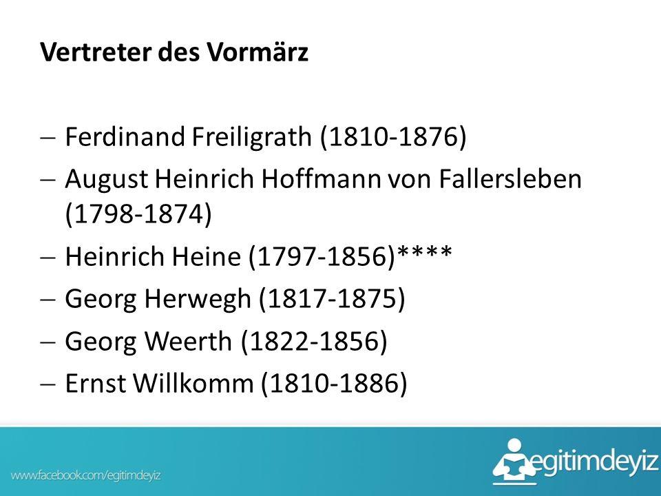 Vertreter des Vormärz Ferdinand Freiligrath (1810-1876) August Heinrich Hoffmann von Fallersleben (1798-1874)
