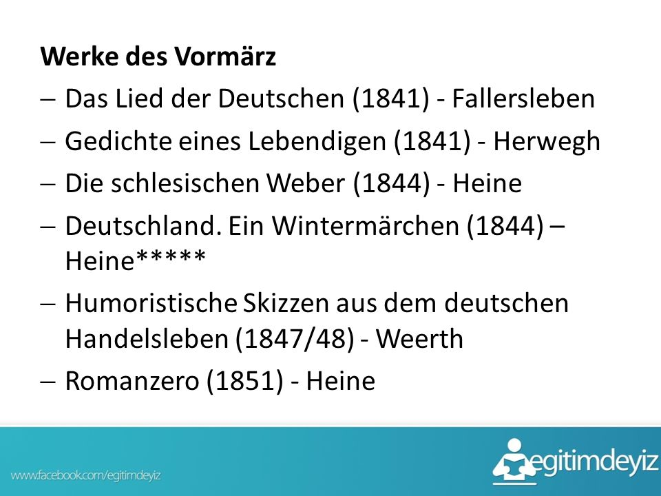 Werke des Vormärz Das Lied der Deutschen (1841) - Fallersleben. Gedichte eines Lebendigen (1841) - Herwegh.
