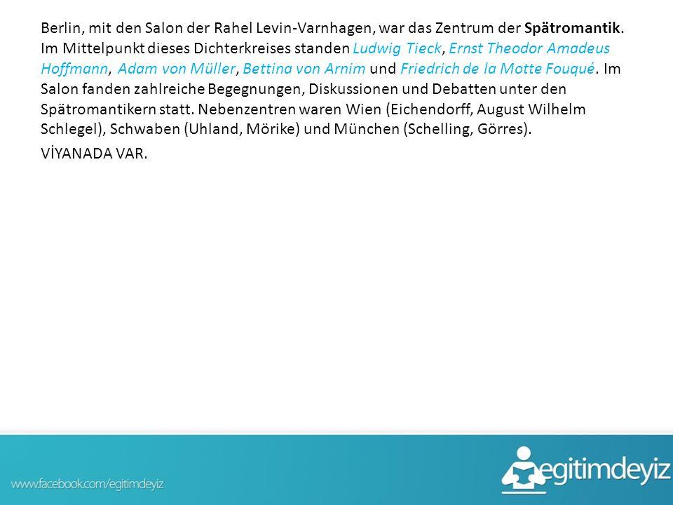 Berlin, mit den Salon der Rahel Levin-Varnhagen, war das Zentrum der Spätromantik.