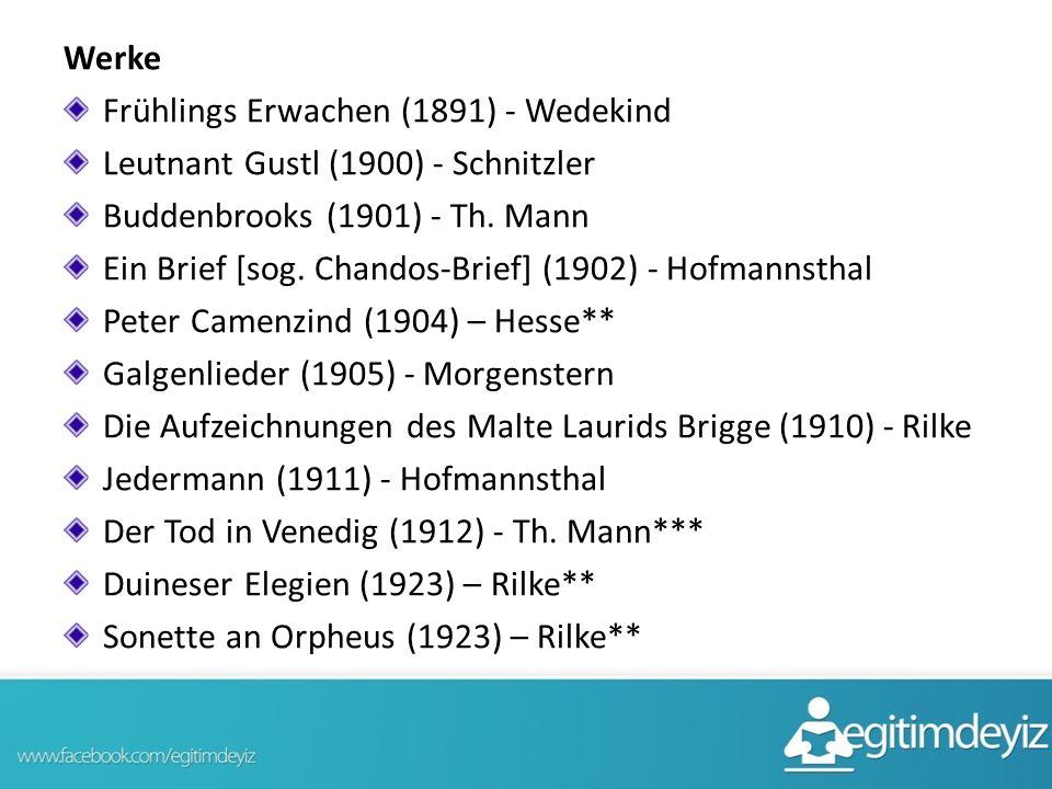 Werke Frühlings Erwachen (1891) - Wedekind. Leutnant Gustl (1900) - Schnitzler. Buddenbrooks (1901) - Th. Mann.