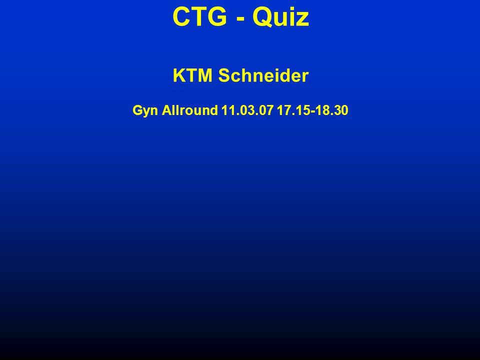CTG - Quiz KTM Schneider Gyn Allround 11.03.07 17.15-18.30