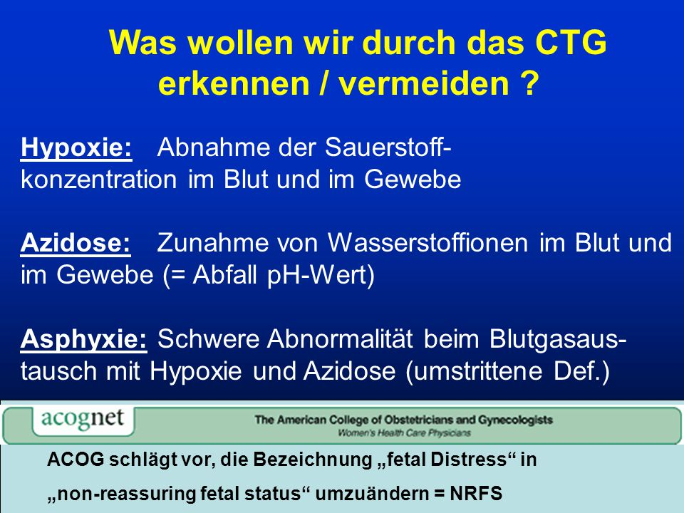 Was wollen wir durch das CTG erkennen / vermeiden