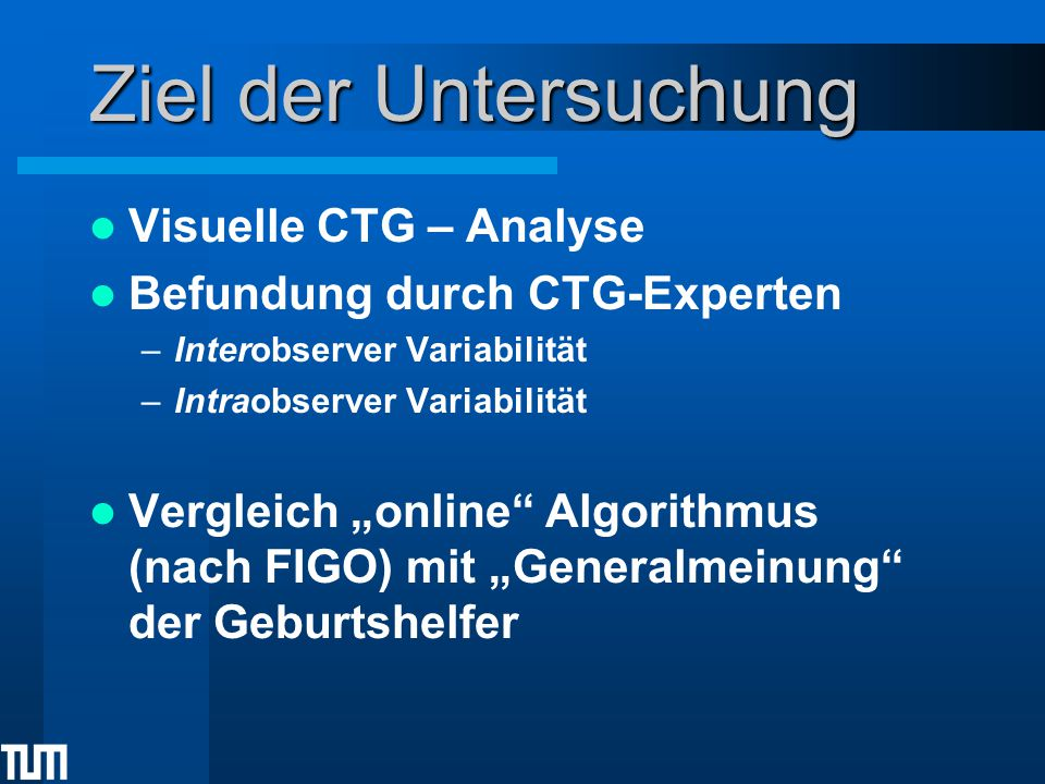 Ziel der Untersuchung Visuelle CTG – Analyse