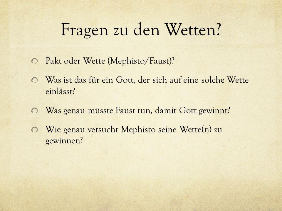 Fragen zu den Wetten Pakt oder Wette (Mephisto/Faust)