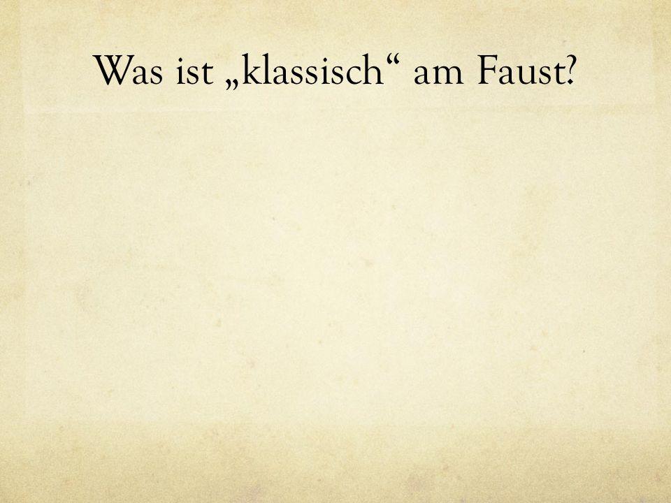 """Was ist """"klassisch am Faust"""