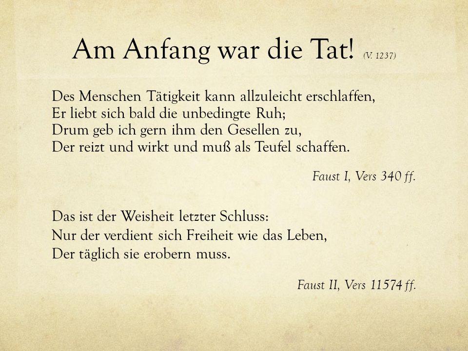 Am Anfang war die Tat! (V. 1237)