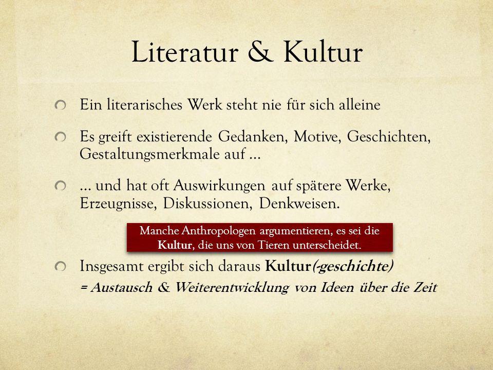 Literatur & Kultur Ein literarisches Werk steht nie für sich alleine