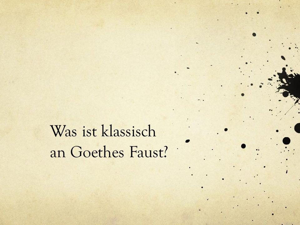 Was ist klassisch an Goethes Faust