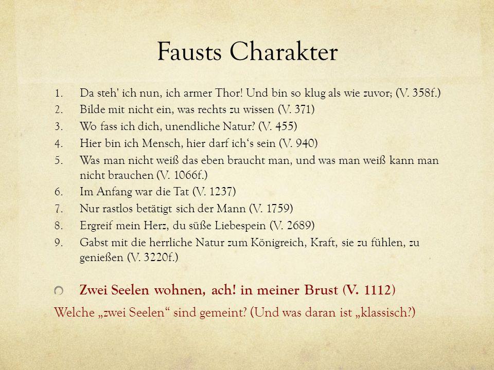 Fausts Charakter Zwei Seelen wohnen, ach! in meiner Brust (V. 1112)