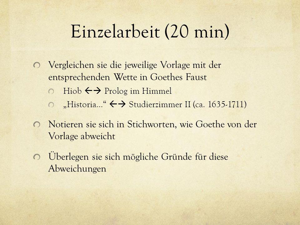 Einzelarbeit (20 min) Vergleichen sie die jeweilige Vorlage mit der entsprechenden Wette in Goethes Faust.