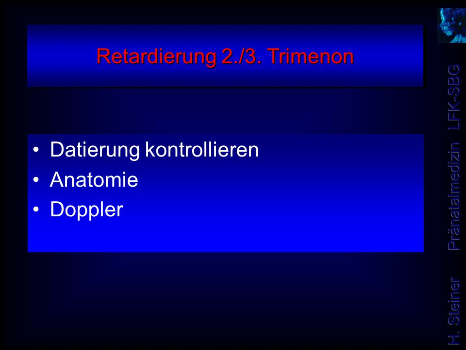 Retardierung 2./3. Trimenon