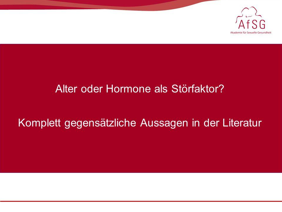 Alter oder Hormone als Störfaktor