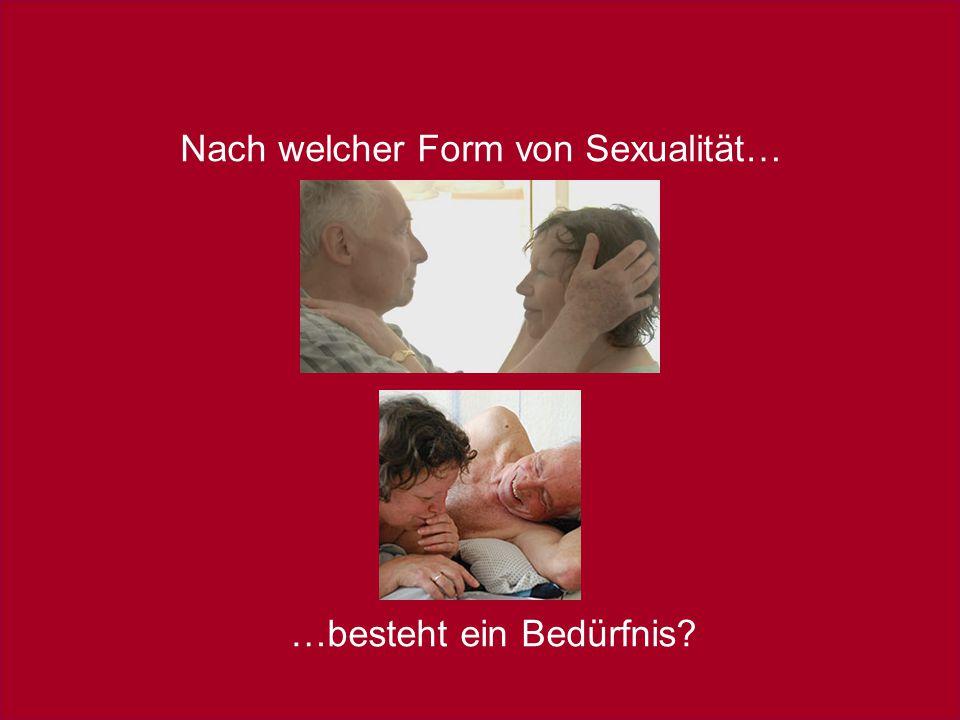 Nach welcher Form von Sexualität…