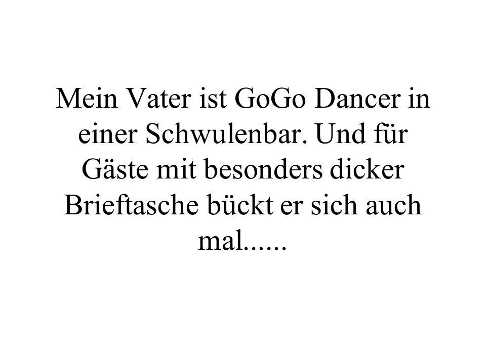 Mein Vater ist GoGo Dancer in einer Schwulenbar