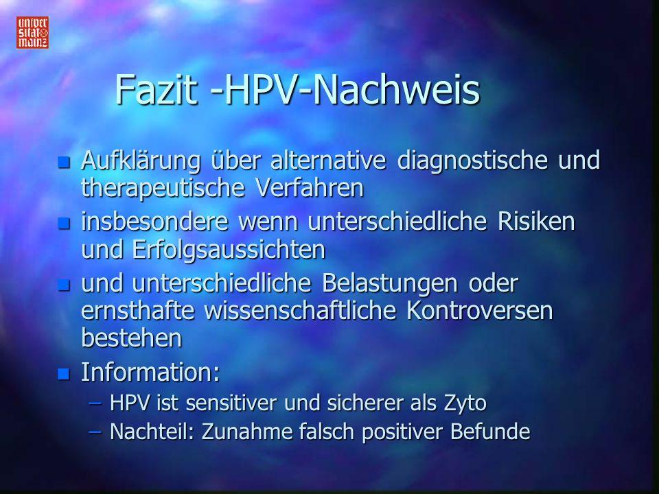 Fazit -HPV-Nachweis Aufklärung über alternative diagnostische und therapeutische Verfahren.