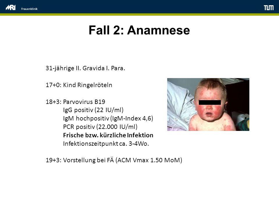 Fall 2: Anamnese 31-jährige II. Gravida I. Para.