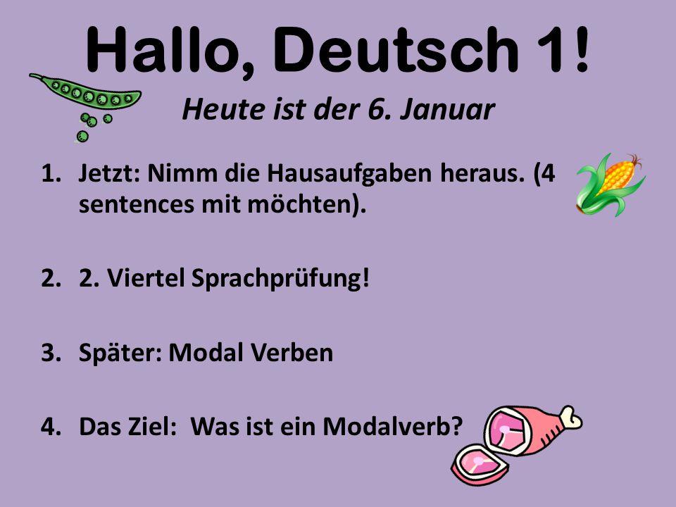 Hallo, Deutsch 1! Heute ist der 6. Januar