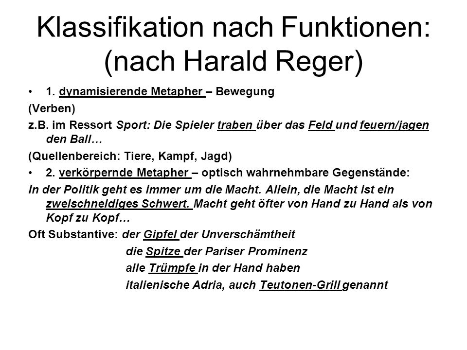 Klassifikation nach Funktionen: (nach Harald Reger)
