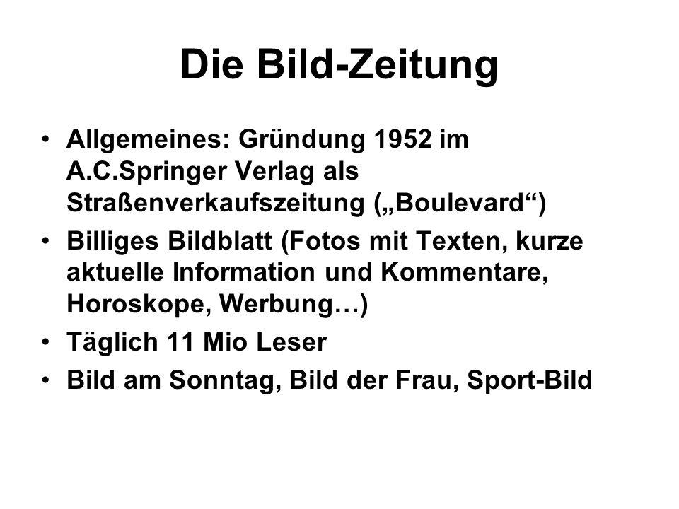 """Die Bild-Zeitung Allgemeines: Gründung 1952 im A.C.Springer Verlag als Straßenverkaufszeitung (""""Boulevard )"""