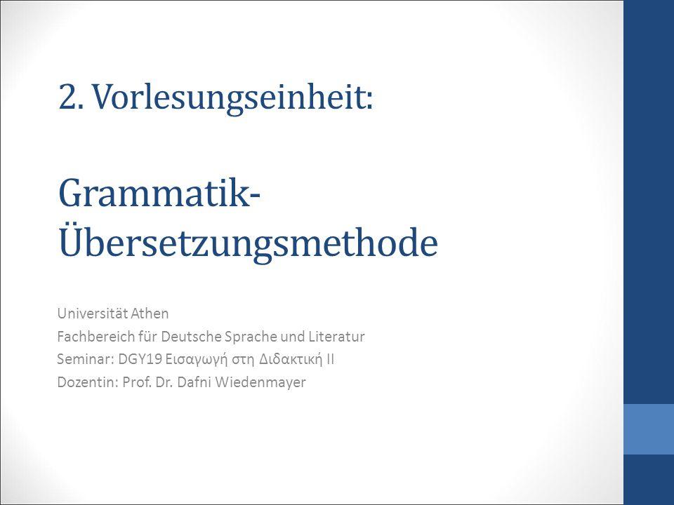 2. Vorlesungseinheit: Grammatik-Übersetzungsmethode