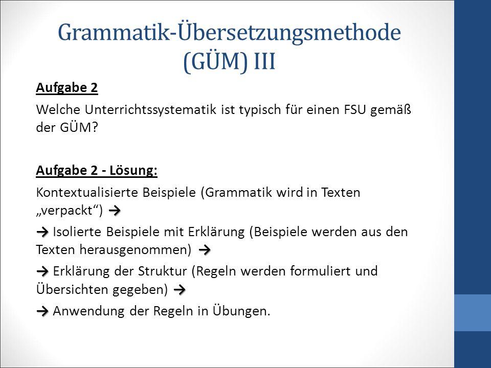 Grammatik-Übersetzungsmethode (GÜM) III