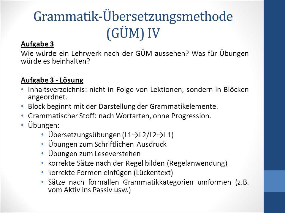 Grammatik-Übersetzungsmethode (GÜM) IV