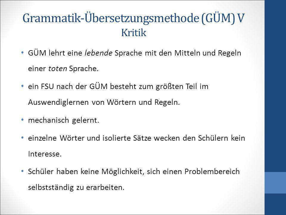 Grammatik-Übersetzungsmethode (GÜM) V Kritik