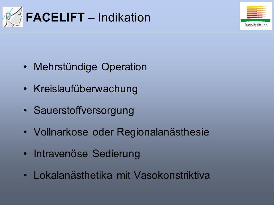 FACELIFT – Indikation Mehrstündige Operation Kreislaufüberwachung