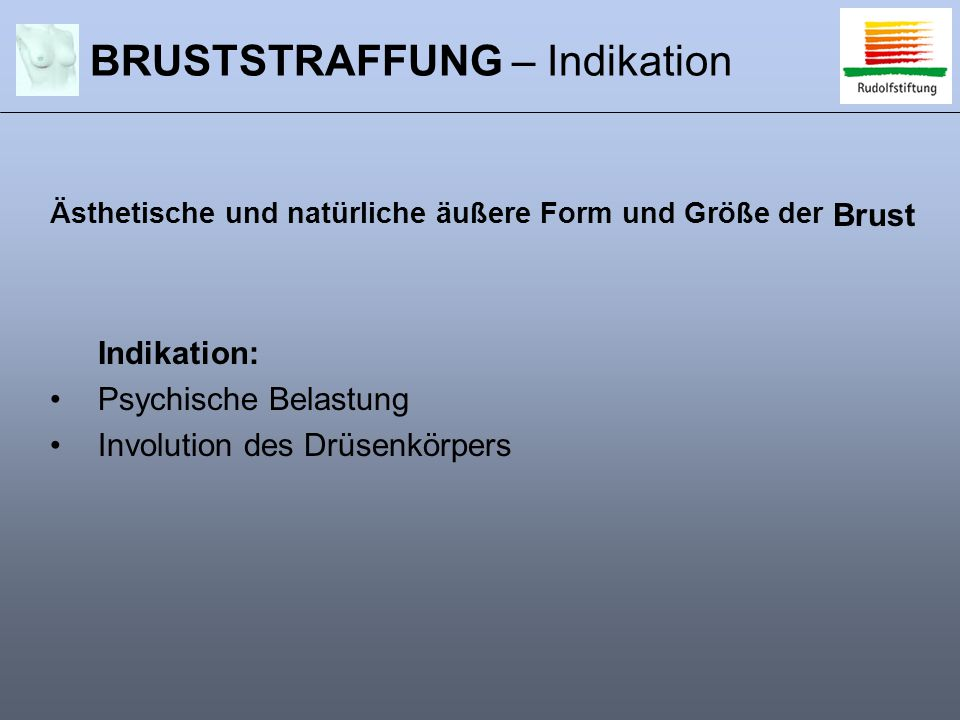 BRUSTSTRAFFUNG – Indikation