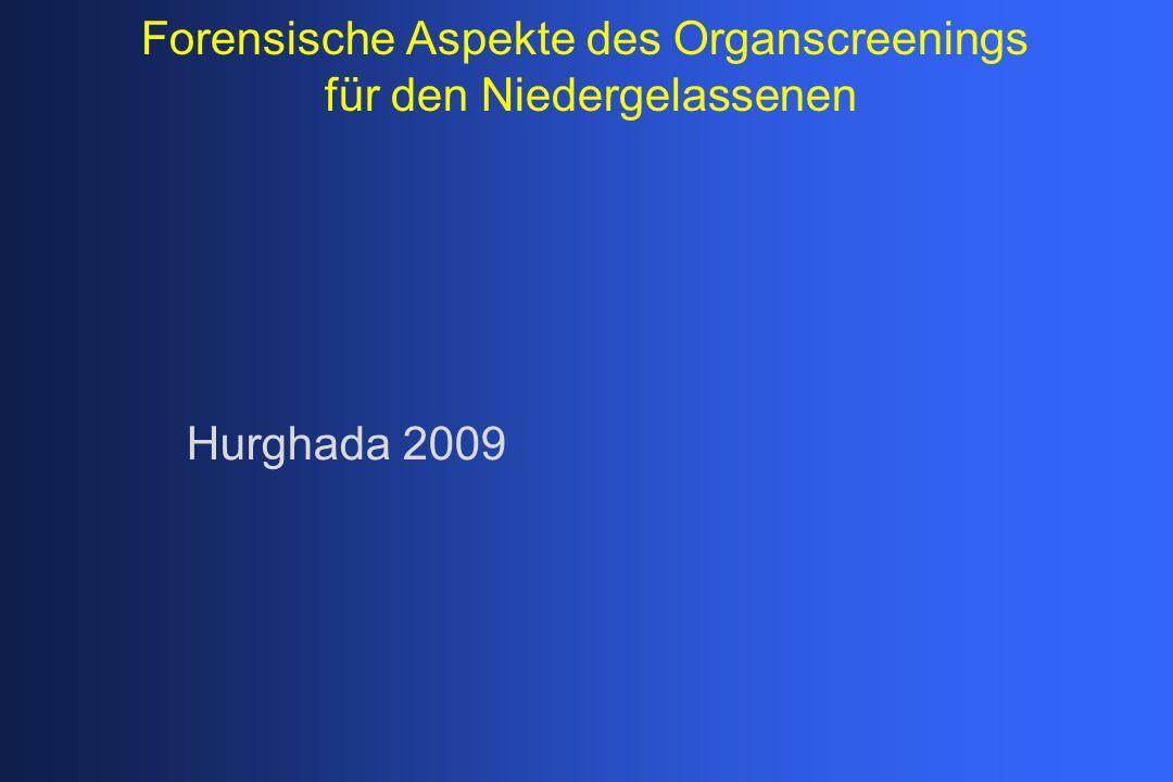 Forensische Aspekte des Organscreenings für den Niedergelassenen