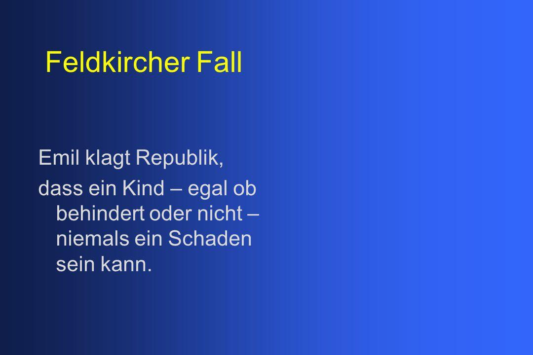 Feldkircher Fall Emil klagt Republik, dass ein Kind – egal ob behindert oder nicht – niemals ein Schaden sein kann.