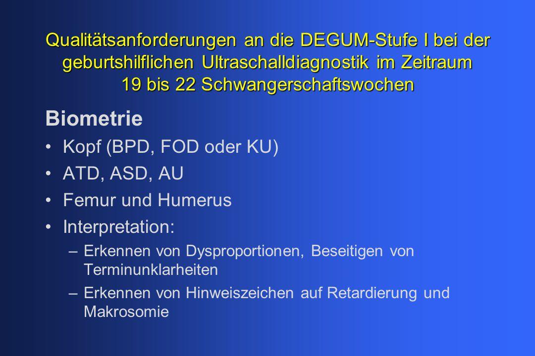 Qualitätsanforderungen an die DEGUM-Stufe I bei der geburtshilflichen Ultraschalldiagnostik im Zeitraum 19 bis 22 Schwangerschaftswochen