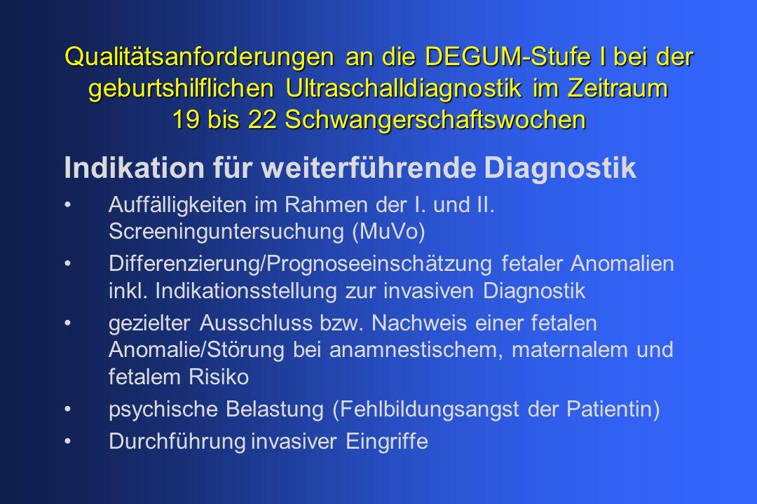 Indikation für weiterführende Diagnostik