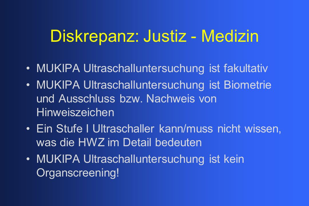 Diskrepanz: Justiz - Medizin