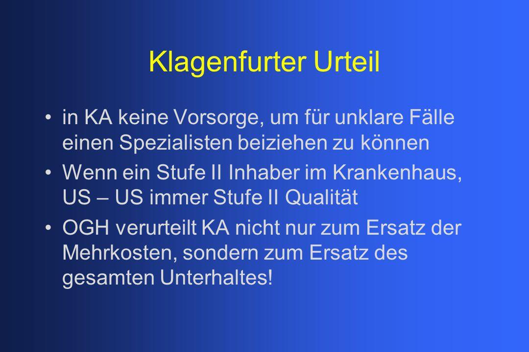 Klagenfurter Urteil in KA keine Vorsorge, um für unklare Fälle einen Spezialisten beiziehen zu können.