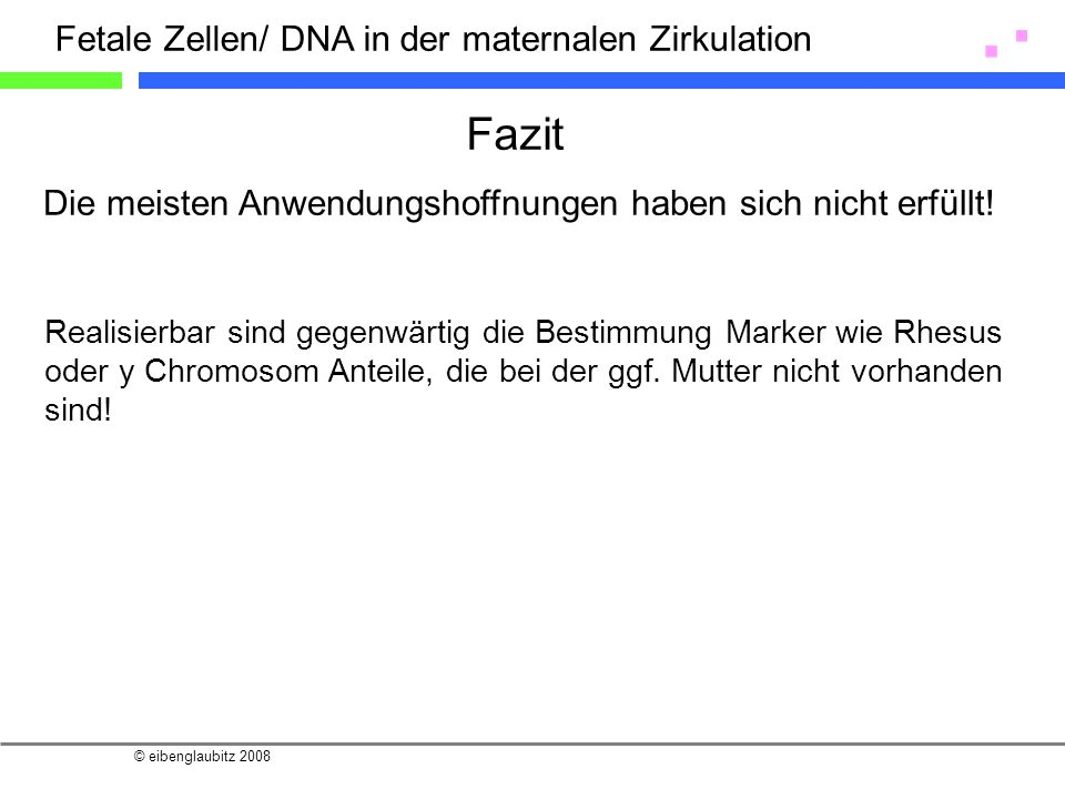 Fazit Fetale Zellen/ DNA in der maternalen Zirkulation