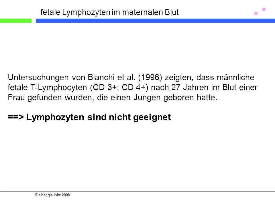 ==> Lymphozyten sind nicht geeignet