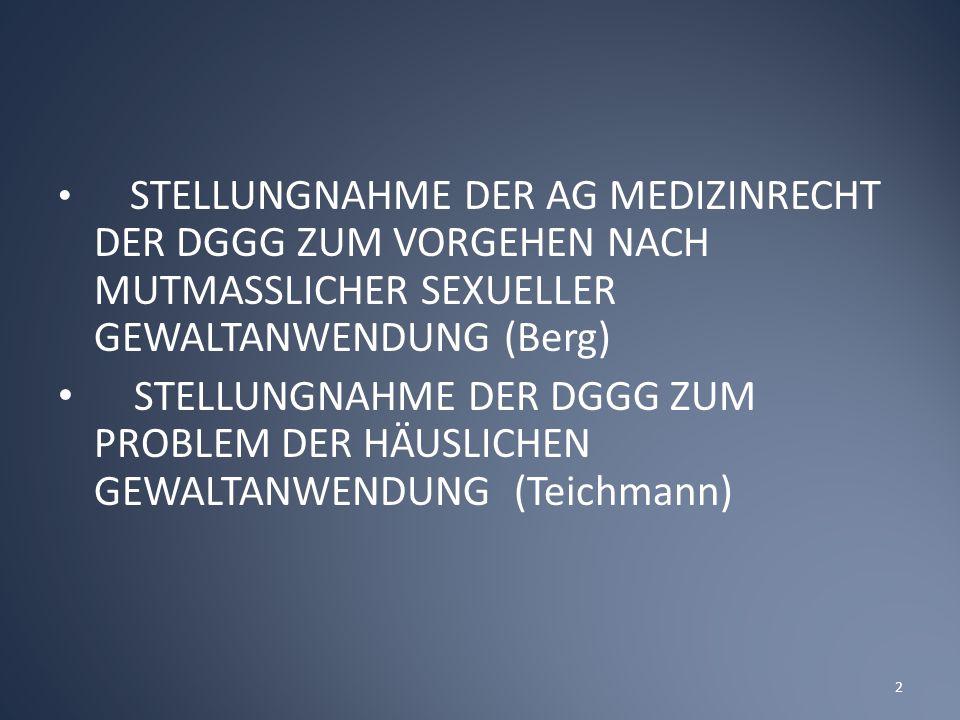 STELLUNGNAHME DER AG MEDIZINRECHT DER DGGG ZUM VORGEHEN NACH MUTMASSLICHER SEXUELLER GEWALTANWENDUNG (Berg)