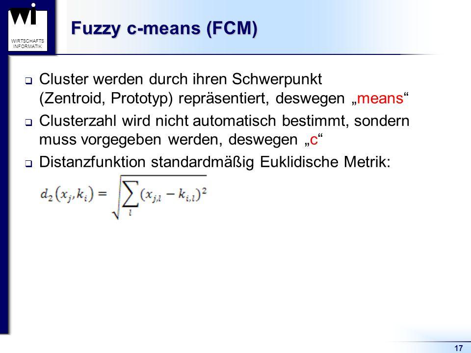 """Fuzzy c-means (FCM) Cluster werden durch ihren Schwerpunkt (Zentroid, Prototyp) repräsentiert, deswegen """"means"""
