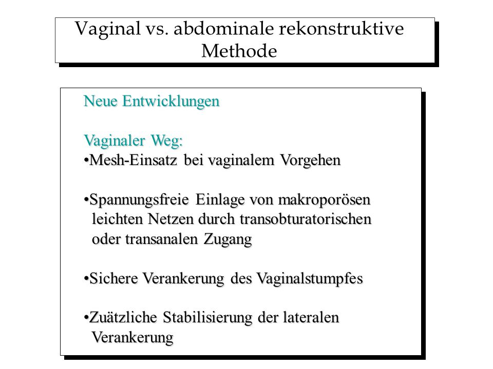 Vaginal vs. abdominale rekonstruktive Methode