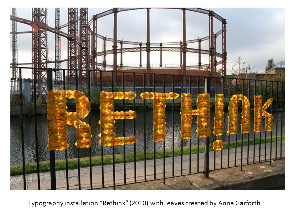 Typography installation Rethink (2010) with leaves created by Anna Garforth