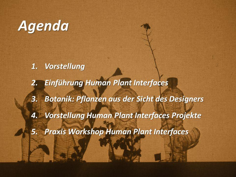 Agenda Vorstellung Einführung Human Plant Interfaces