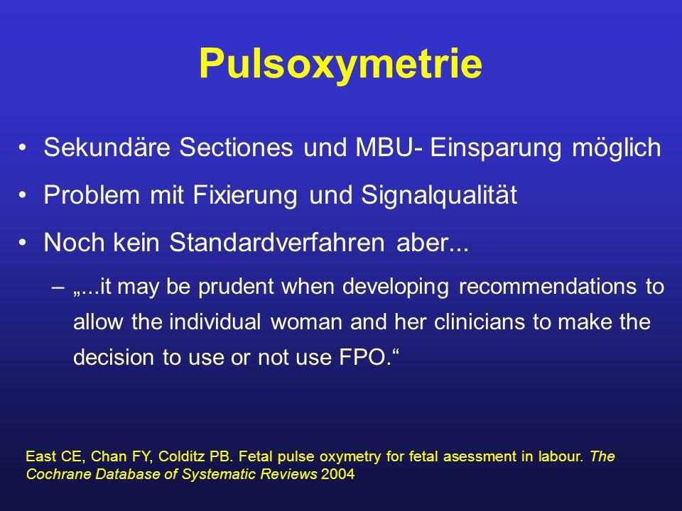 Pulsoxymetrie Sekundäre Sectiones und MBU- Einsparung möglich