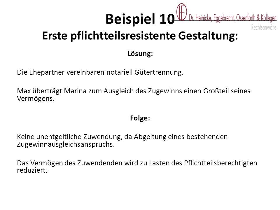 Beispiel 10 Erste pflichtteilsresistente Gestaltung: